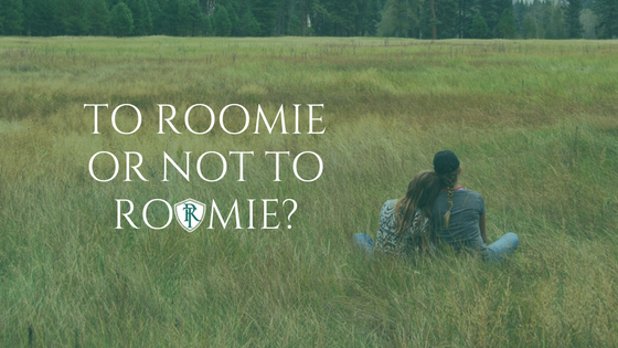 Why Roommates are the greatest thing since sliced bread